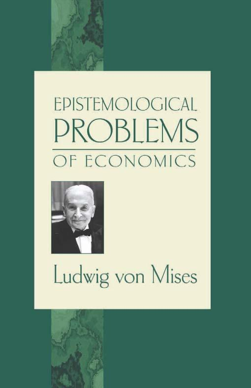 Economics as an a priori theoretical science Ludwig von Mises (1881 1973) re-constructed economics as an a priori theory.