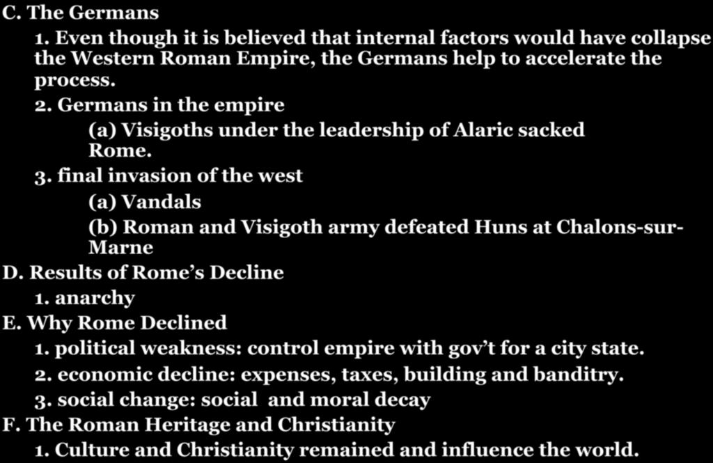 CHAPTER 7-SECTION 6: THE FALL OF THE ROMAN EMPIRE IN THE WEST! C. The Germans 1.