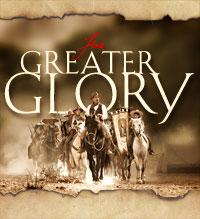 For Greater Glory getting rave endorsements as support grows For Greater Glory, the action epic movie about the true story of the 1920s Cristero War the daring people s revolt that rocked 20th