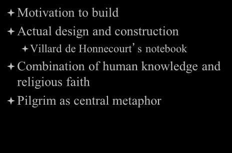Many Meanings of the Gothic Cathedral Motivation to build Actual design and construction Villard de