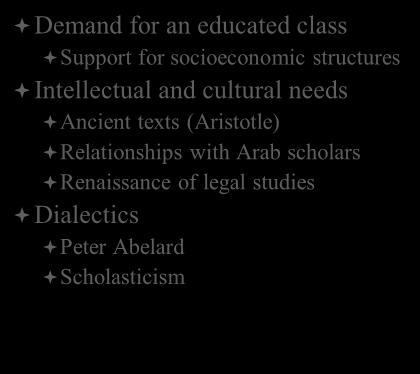 an educated class Support for socioeconomic structures Intellectual and cultural needs Ancient texts