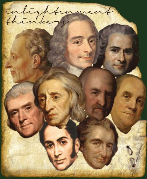 The Enlightenment: Enlightenment thinkers argued that reason, not just faith could create progress and advance