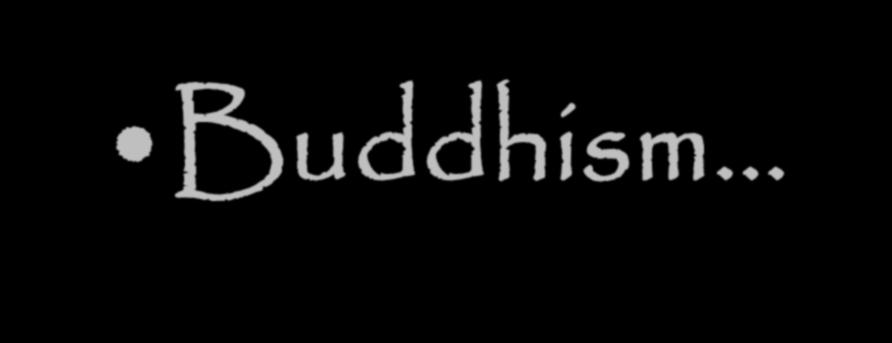 Buddhism The middle way of wisdom and compassion A 2500 year old