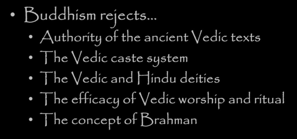 texts The Vedic caste system The Vedic and Hindu