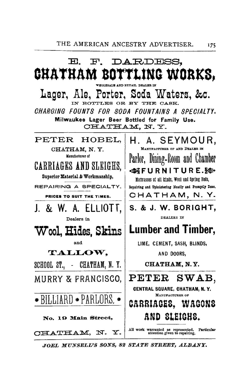 THE AMERICAN ANCESTRY ADVERTISER. 175 E. F. DARDESS,. OaATaAM nottttng WOaKS~ WHOLESALE AND JIlETAIL DEALER IN Lager, Ale, Forter, Soda Water.s, &c. IN BOTTLES OR BY THE CASK.