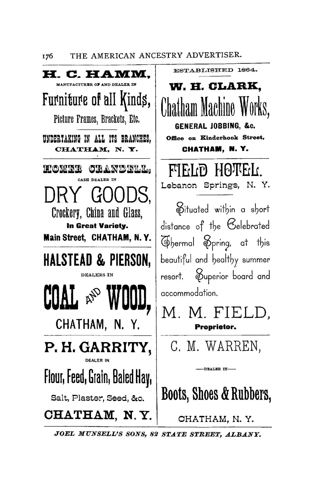 176 THE AMERICAN ANCESTRY ADVERTISER. H. C.HAMM, MANUFACTURER 011' AND DEALER IN Fn~nitn~e of all ~ind~, Picture Frames, Brackets, Etc. UNDERTAKING IN ALL ITS BRANCHES, ESTABI,ISHED 1864. w. R.