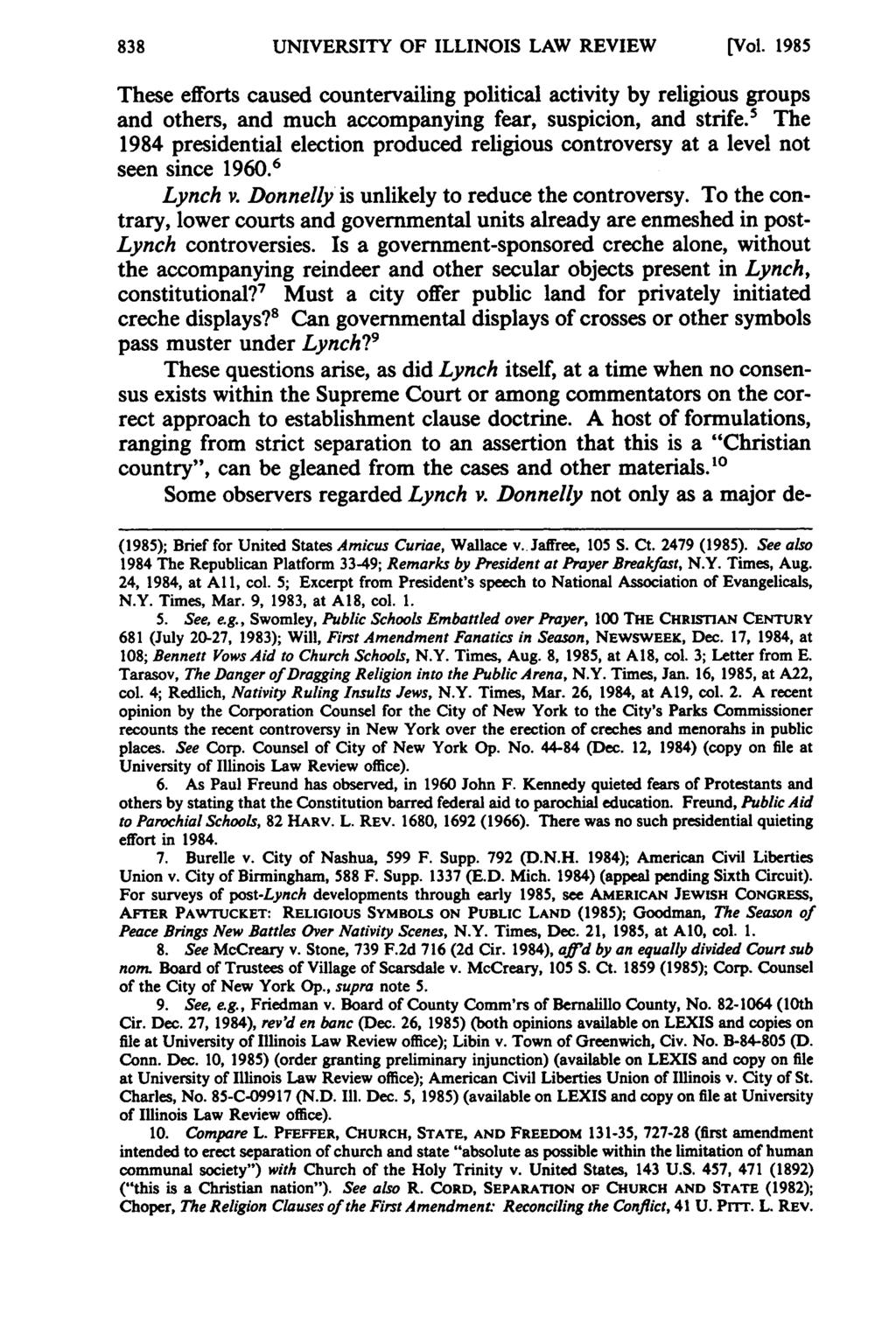 UNIVERSITY OF ILLINOIS LAW REVIEW [Vol. 1985 These efforts caused countervailing political activity by religious groups and others, and much accompanying fear, suspicion, and strife.