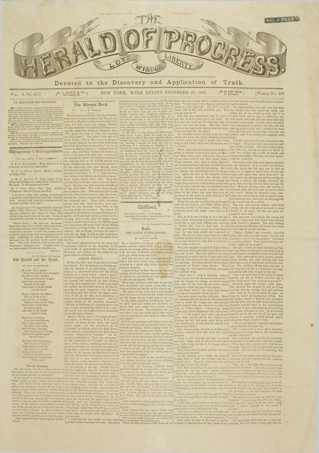 Devoted to the Discovery Appliction of Truth. V O L. 4, No. 41.] J. DAVIS ft CO., 374 Cnl St. NEW YORK, WEEK ENDING NOVEMBER 28, 1863. I $2 50 PEE YEAR, ' In Advnce. [WHOLE No.
