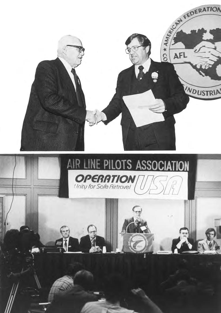 A member of the AFL-CIO s select Executive Council, President J.J. O Donnell (below, with AFL-CIO President George Meany in 1977) strengthened ALPA s ties with organized labor.