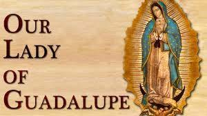 Tuesday, December 12: Feast of Our Lady of Guadalupe The date assigned in the liturgical calendar for the celebration of this feast is December 12 th.