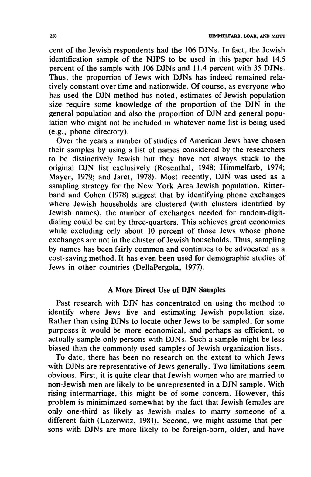 250 H1MMELFARB, LOAR, AND MOTT cent of the Jewish respondents had the 106 DJNs. In fact, the Jewish identification sample of the NJPS to be used in this paper had 14.