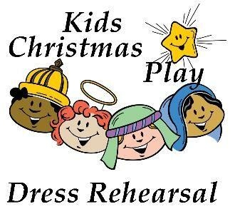 For Those Of You Involved In The Christmas Play, Dress Rehearsal Is Friday,
