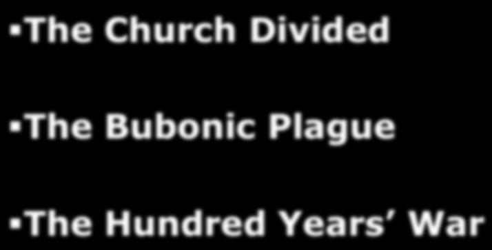 Chapter 14 Section 4 The Church Divided The Bubonic Plague The Hundred Years War