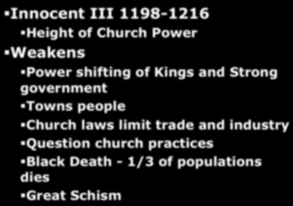 shifting of Kings and Strong government Towns people Church laws limit trade and