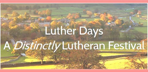 Luther Days Festival at Shoreland Lutheran High School September 17th 9am 4pm Luther Days is one of the most exciting events around for confessional Lutherans.