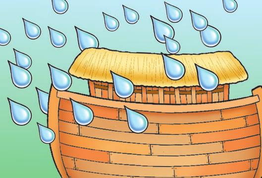 July 26, 2015 for families of Toddlers & 2s Rain Comes Down Genesis 6:9 9:17 Look! It s raining. But Noah and the animals are safe. God kept Noah and the animals safe inside the ark.