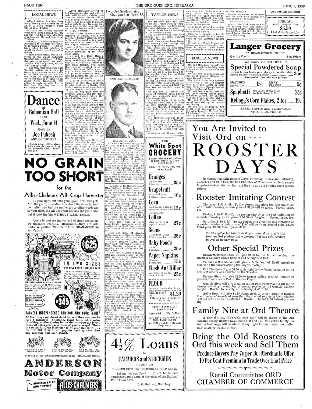 ) PAGE TEN THE ORO QUZ ORO NEBRASKA JUNE 7 1939 [ --------------------] LOCAL NEWS -Lloyd ------------------- Wilson has been busy lately burning the old paint off the Dr F A Barta residence which