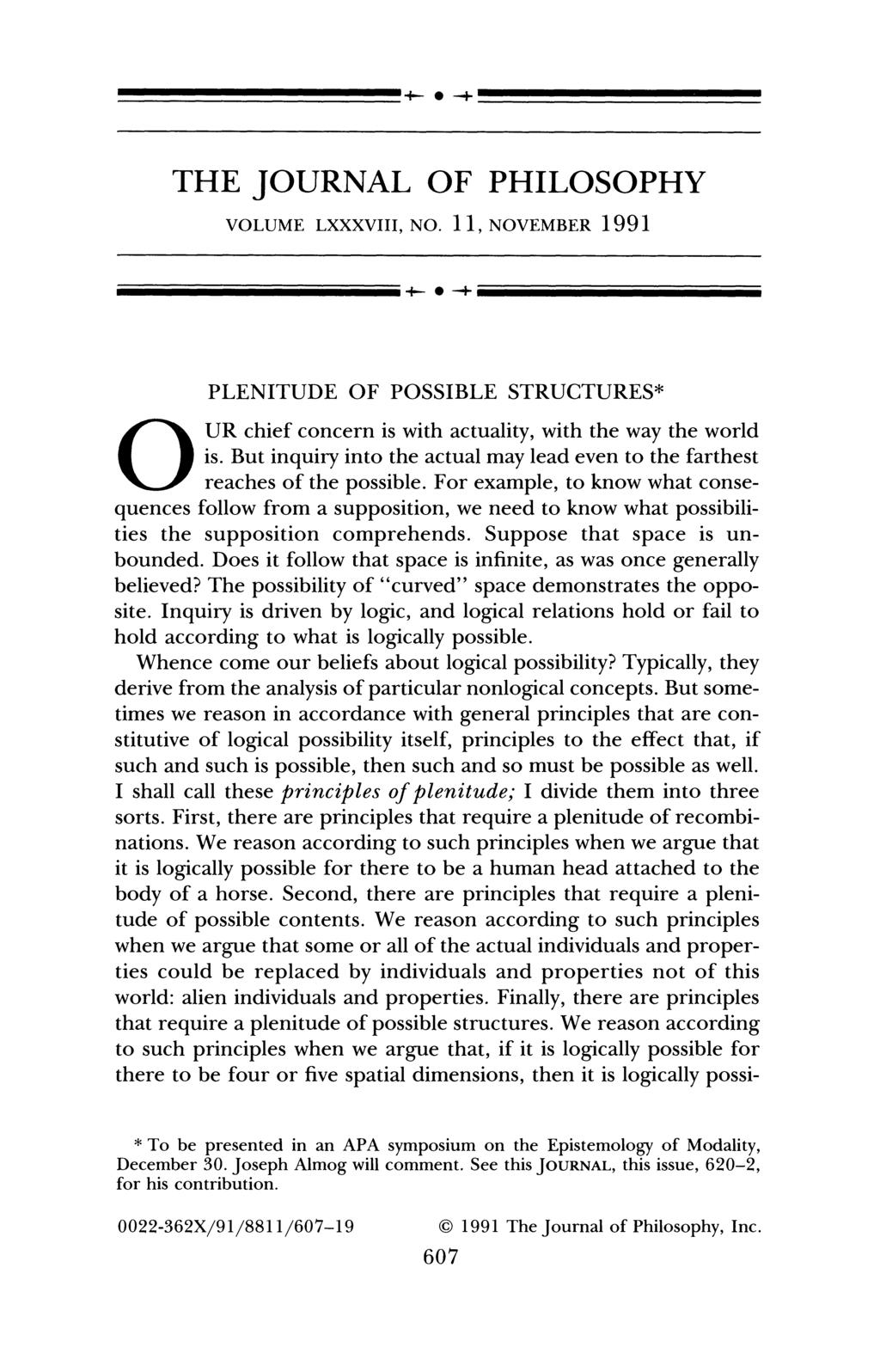 THE JOURNAL OF PHILOSOPHY VOLUME LXXXVIII, NO. 11, NOVEMBER 1991 PLENITUDE OF POSSIBLE STRUCTURES* O U R chief concern is with actuality, with the way the world is.