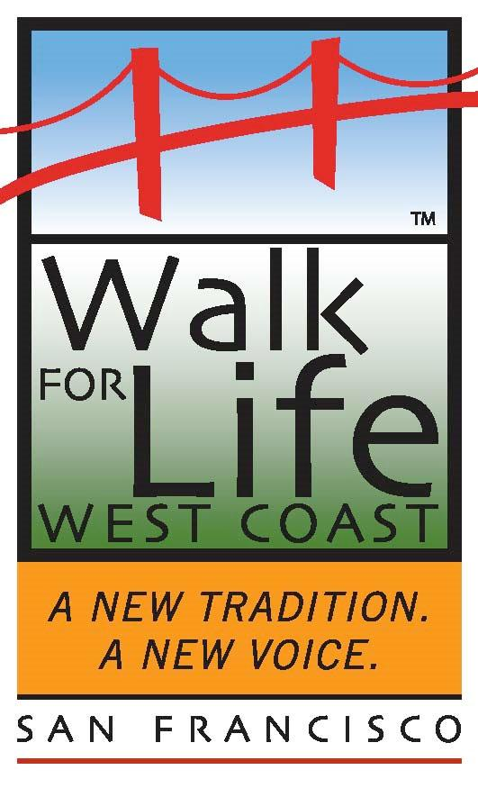 WALK FOR LIFE WEST COAST Saturday, January 27, 2018 Join fellow Catholics and Pro Lifers from all over California and beyond as we stand up for the littlest among us at the 14th Annual Walk for Life