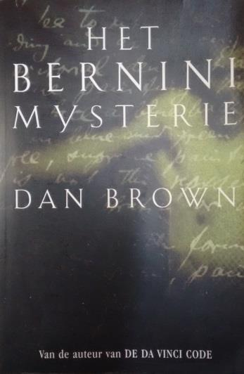 "Travel letter 2 2005 T he Title of Dan Brown's novel ""Angels and Demons"" has been translated as ""Bernini Mystery"" in the Dutch language."