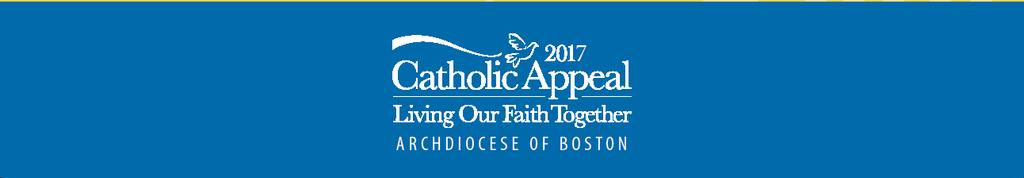 Recently, many of you received a letter from Cardinal Sean requesting your support of the 2017 Catholic Appeal.