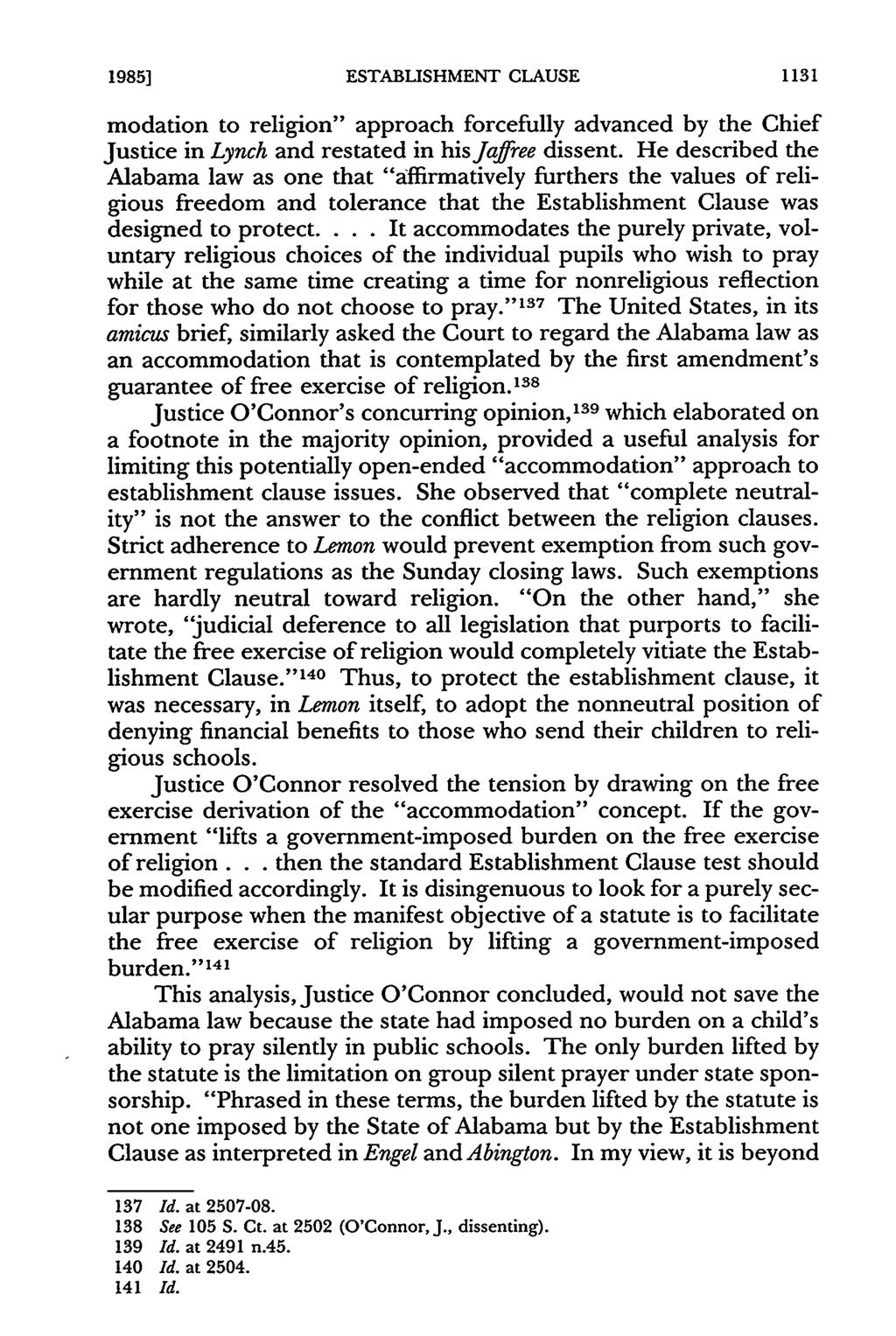 "1985] ESTABLISHMENT CLAUSE modation to religion"" approach forcefully advanced by the Chief Justice in Lynch and restated in his Jaffree dissent."