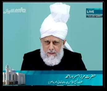 Sermon Delivered by Hadhrat Mirza Masroor Ahmad (aba); Head of