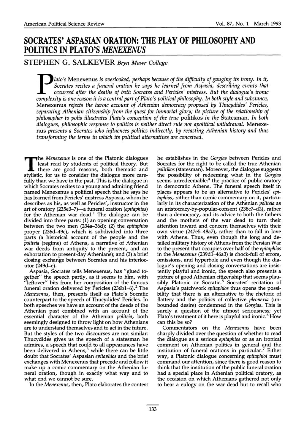 P American Political Science Review Vol. 87, No. 1 March 1993 SOCRATES' ASPASIAN ORATION: THE PLAY OF PHILOSOPHY AND POLITICS IN PLATO'S MENEXENUS STEPHEN G.