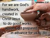 As Christians we have been saved for a God given purpose and destiny and to make a difference in our world for eternity The Apostle Paul wrote, For we are His workmanship, created in Christ Jesus for