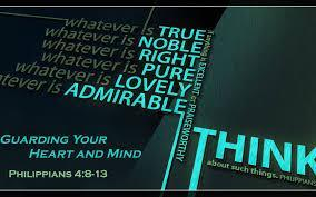 The Apostle Paul made it clear what we should meditate on as believers The Apostle Paul wrote, Finally, brethren, whatever things are true, whatever things are noble, whatever things are just,