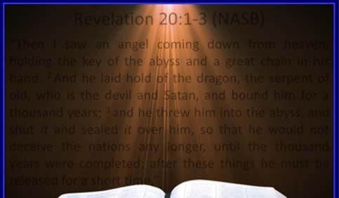 Revelation 20:1 3 (NASB) Then I saw an angel coming down from heaven, holding the key of the abyss and a