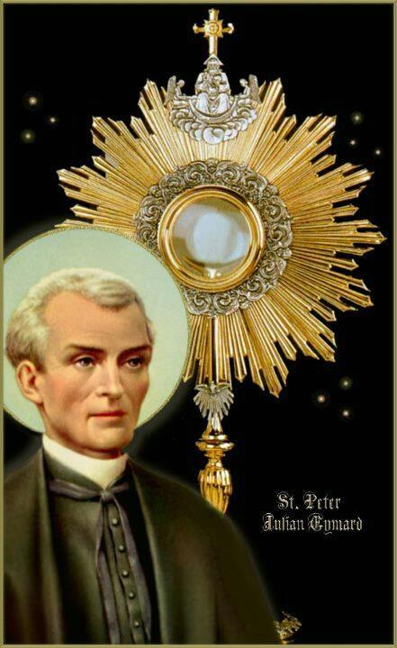 "The Most Holy Body and Blood of Christ Sunday ""Happy is the soul that knows how to find Jesus in the Eucharist, and in the Eucharist all Things.- St. Peter Julian Eymard."