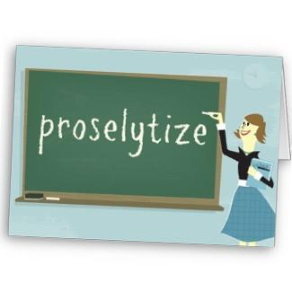 Proselytize To try and