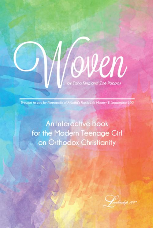 Woven In His Love The Metropolis of Atlanta Family Life Ministry to proud to announce a new interactive book for the modern teenage girl on Orthodox Christianity!