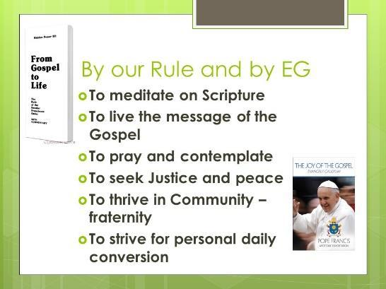 12 Among the challenges presented to us as Catholics and as Franciscans we are asked to do the following: Meditate on Scripture Live the message of the Gospel Pray and contemplate Seek justice and