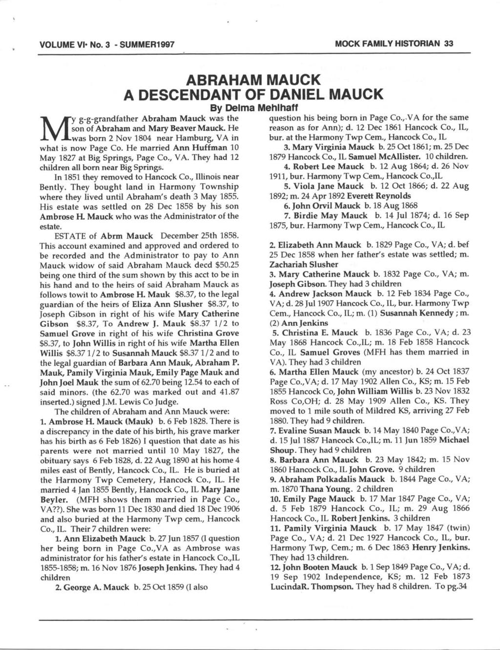 VOLUME Vl. No.3 - SUMMER1997 MOCK FA]IIILV HISTORIAN 33 ABRAHAM MAUCK A DESCENDANT OF DANIEL MAUCK By llelm Mehlhlf g-g-grndfther Abrhm Muck ws the fy \ / son of Abrhm nd Mry Bever Muck.