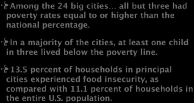 In a majority of the cities, at least one child in three lived below the poverty line. 13.