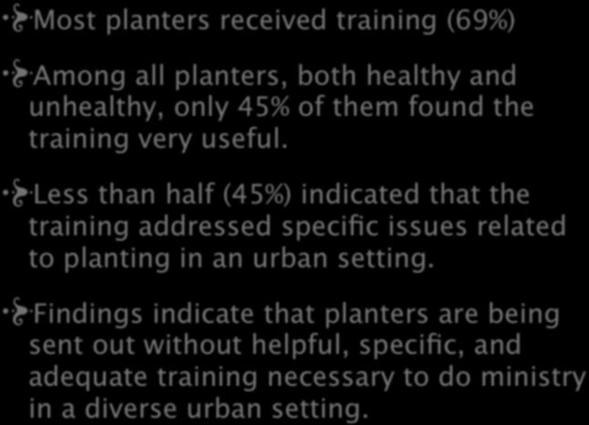 Most planters received training (69%) Among all planters, both healthy and unhealthy, only 45% of them found the training very useful.