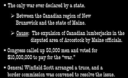 Cause: The expulsion of Canadian lumberjacks in the disputed area of