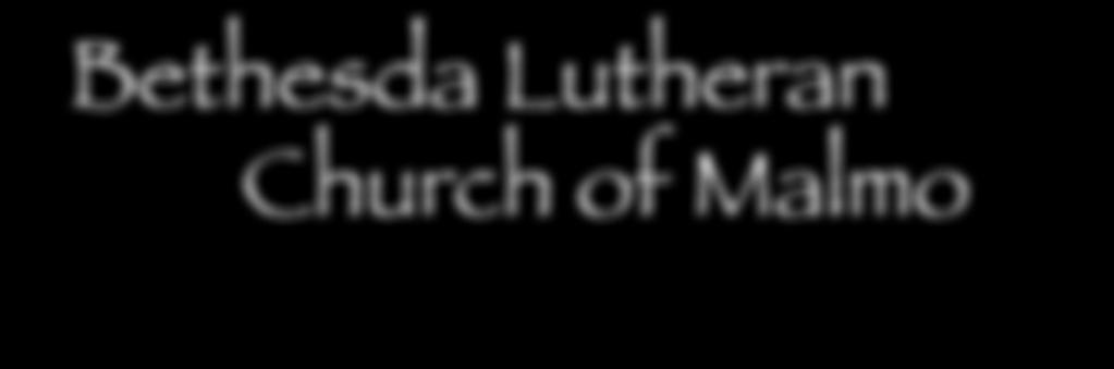 Bethesda Lutheran Church of Malmo MORTGAGE BURNING SERVICE JUNE 22, 2014 Mission