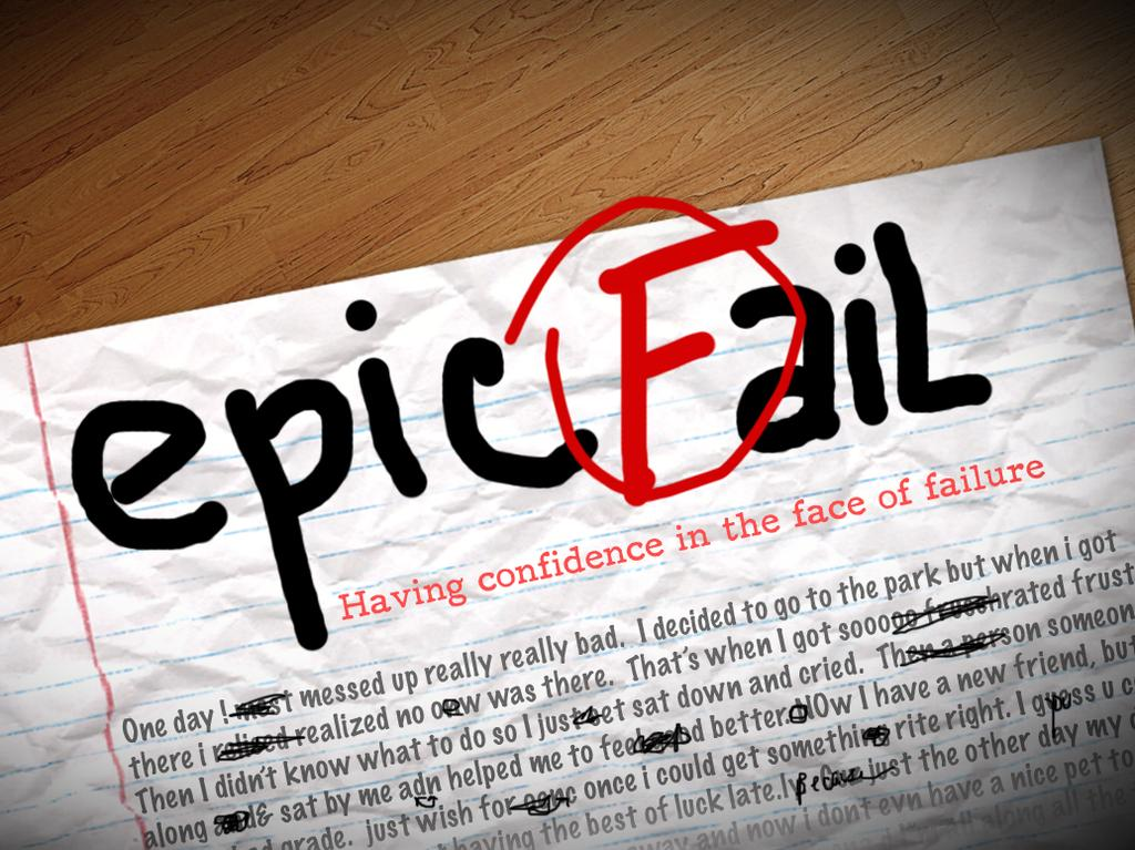 EPIC FAIL LESSON 3 Writer: Sean Sweet Project Supervisor: Nick Diliberto Video: Santos Productions
