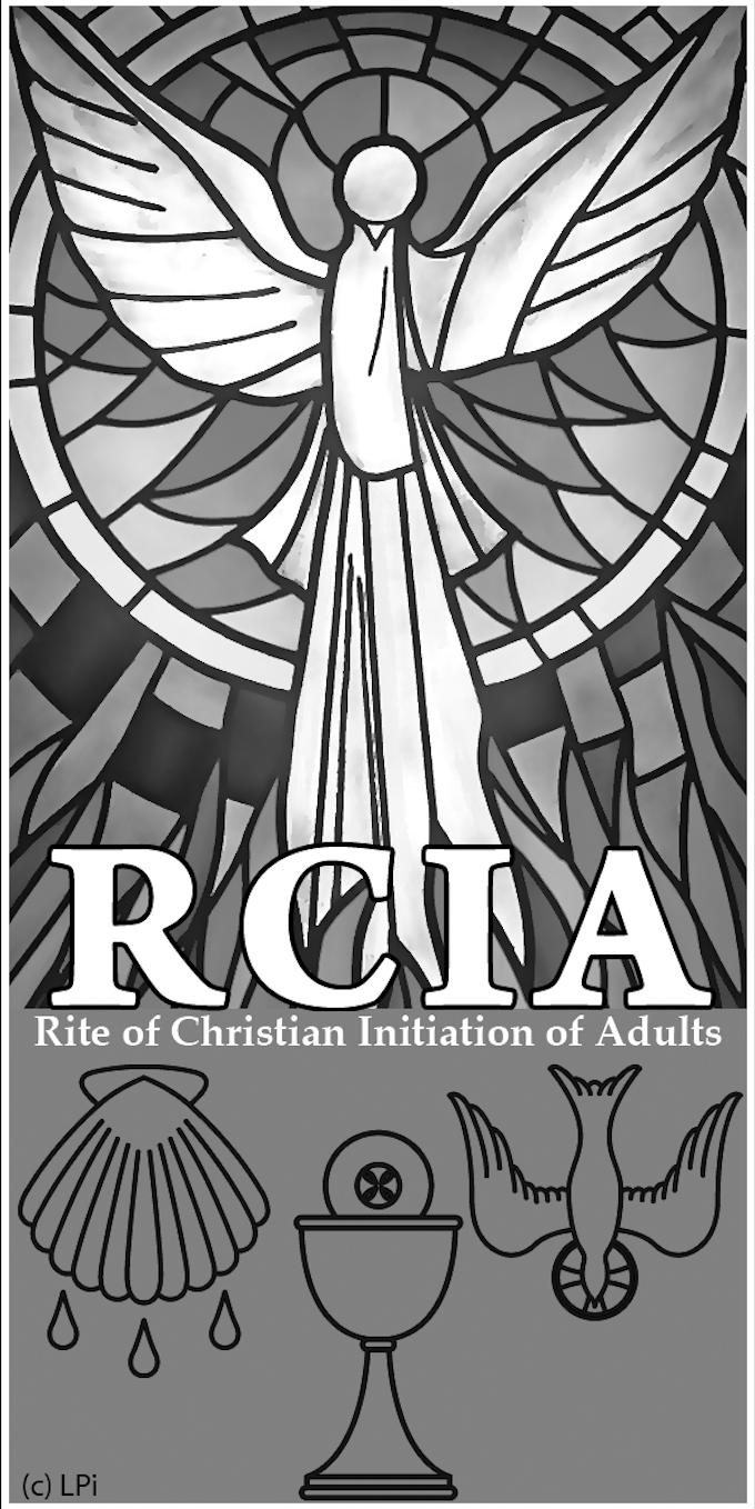 Passing on the Faith Adults RCIA (RITE OF CHRISTIAN INITIATION OF ADULTS) TEAM, ADULT Goal: To welcome and assist adults who have expressed an interest in receiving any or all of the Sacraments of