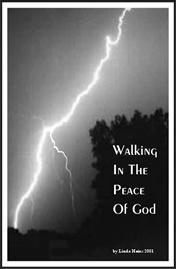 Walk ing in the Peace of God by Linda Heins It was my mother who started me think ing about walk ing in God s peace.
