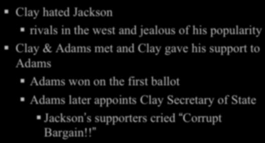 CORRUPT BARGAIN??! Clay hated Jackson! rivals in the west and jealous of his popularity!
