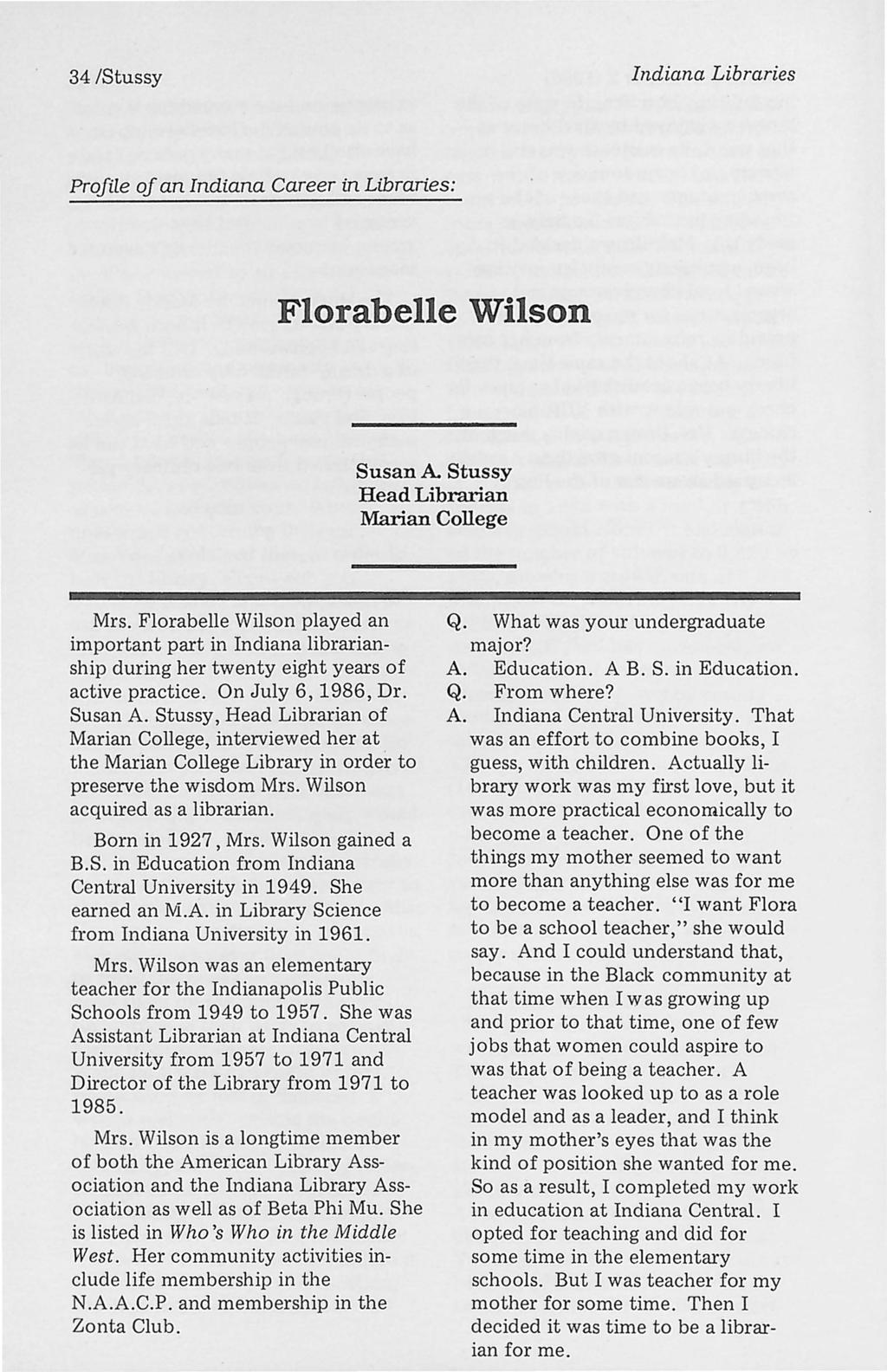 34 /Stussy Indiana Libraries Profile of an Indiana Career in Libraries: Florabelle Wilson Susan A Stussy Head Librarian Marian College Mrs.