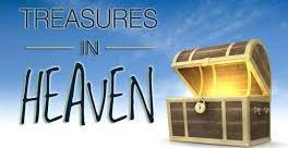 6) We are more focused on storing up treasures in heaven than on accumulating possessions here on earth.