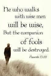 In the book of Proverbs we read, The righteous should choose his friends carefully, For the way of the wicked leads them astray.