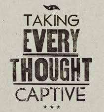 The Apostle Paul emphasised the importance of taking all wrong thoughts captive and replacing them with