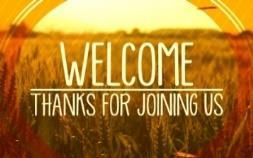WELCOME! We are delighted you have joined us for worship. We pray your time here is a blessing. We ask both members and visitors to sign the registration book as it is passed.