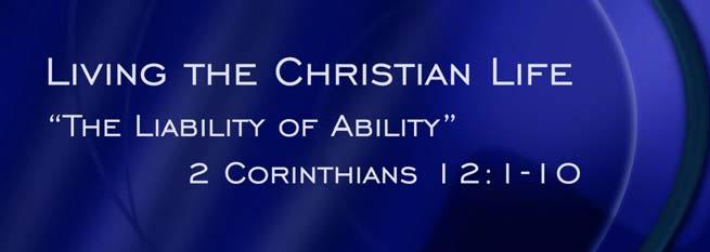 Introduction: According to 2 Corinthians 12:9, the question is not, Are you strong enough to live the Christian life, but are you weak enough?